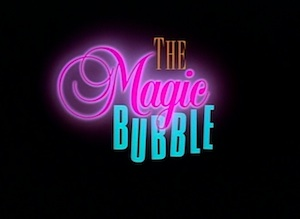 Film Blanc: The Magic Bubble